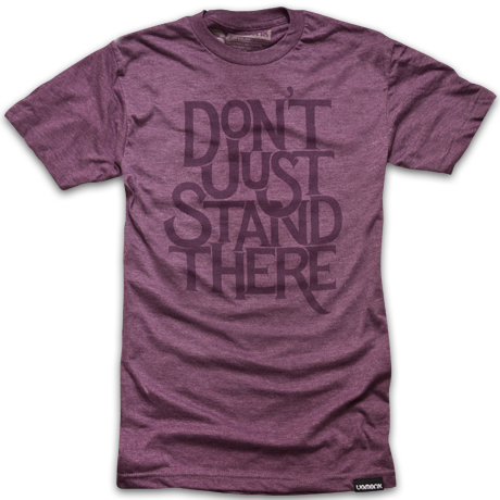 Don't Just Stand There T-Shirt